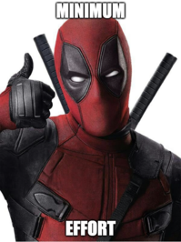 Minimum Effort - Deadpool